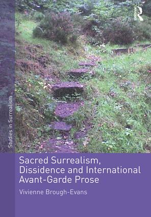 Sacred Surrealism, Dissidence and International Avant-Garde Prose: 1st Edition (Hardback) book cover