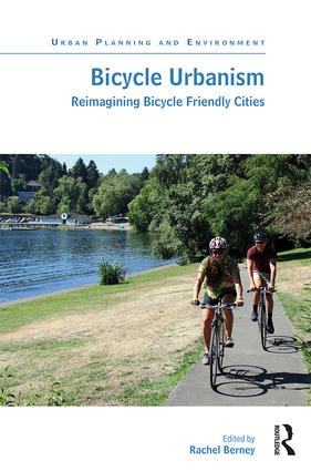 Bicycle Urbanism: Reimagining Bicycle Friendly Cities book cover