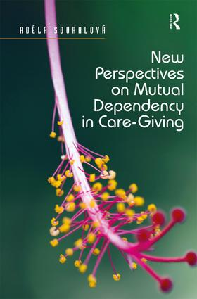 New Perspectives on Mutual Dependency in Care-Giving: 1st Edition (Hardback) book cover