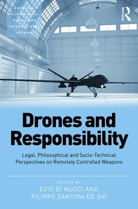 Drones and Responsibility: Legal, Philosophical and Socio-Technical Perspectives on Remotely Controlled Weapons, 1st Edition (Hardback) book cover