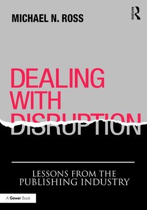 Dealing with Disruption: Lessons from the Publishing Industry book cover