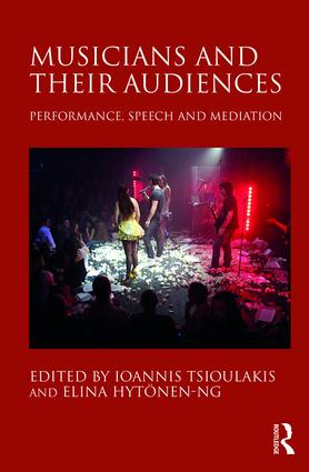 Musicians and their Audiences: Performance, Speech and Mediation (Hardback) book cover