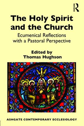 The Holy Spirit and the Church: Ecumenical Reflections with a Pastoral Perspective (Hardback) book cover