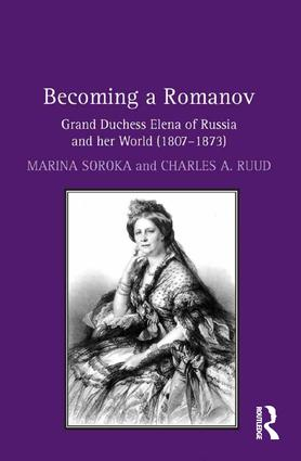Becoming a Romanov. Grand Duchess Elena of Russia and her World (1807–1873): 1st Edition (Hardback) book cover
