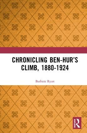 Chronicling Ben-Hur's Climb, 1880-1924: 1st Edition (Hardback) book cover