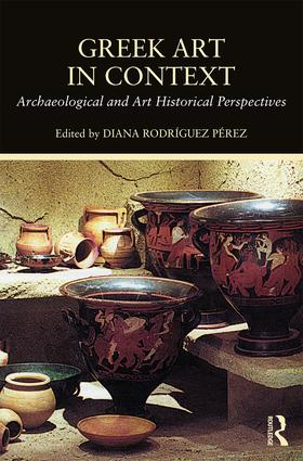Greek Art in Context: Archaeological and Art Historical Perspectives, 1st Edition (Hardback) book cover