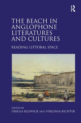 The Beach in Anglophone Literatures and Cultures: Reading Littoral Space, 1st Edition (Hardback) book cover