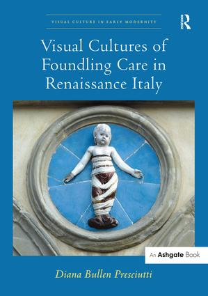 Visual Cultures of Foundling Care in Renaissance Italy book cover