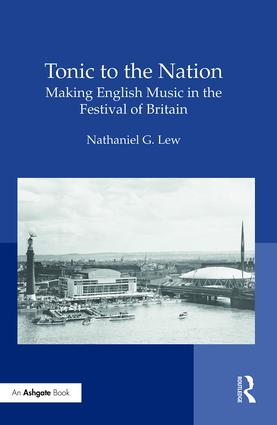 Tonic to the Nation: Making English Music in the Festival of Britain (Hardback) book cover