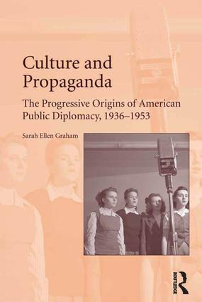 """Enlightened and Far-Sighted Leadership."" Cultural Diplomacy: Latin American Precedents and Wartime Expansion"