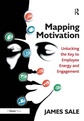 Mapping Motivation: Unlocking the Key to Employee Energy and Engagement (Hardback) book cover
