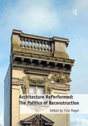 Architecture RePerformed: The Politics of Reconstruction book cover