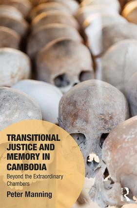 Transitional Justice and Memory in Cambodia: Beyond the Extraordinary Chambers (Hardback) book cover