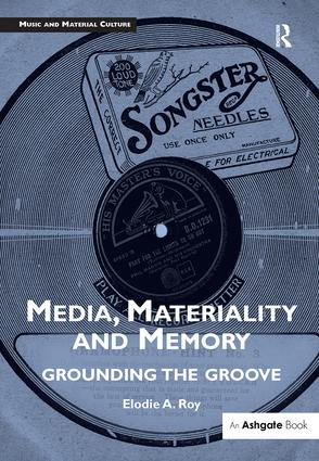 Media, Materiality and Memory: Grounding the Groove book cover