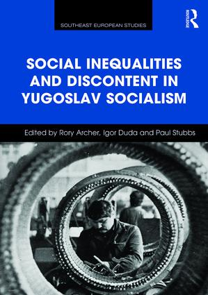 Social Inequalities and Discontent in Yugoslav Socialism book cover