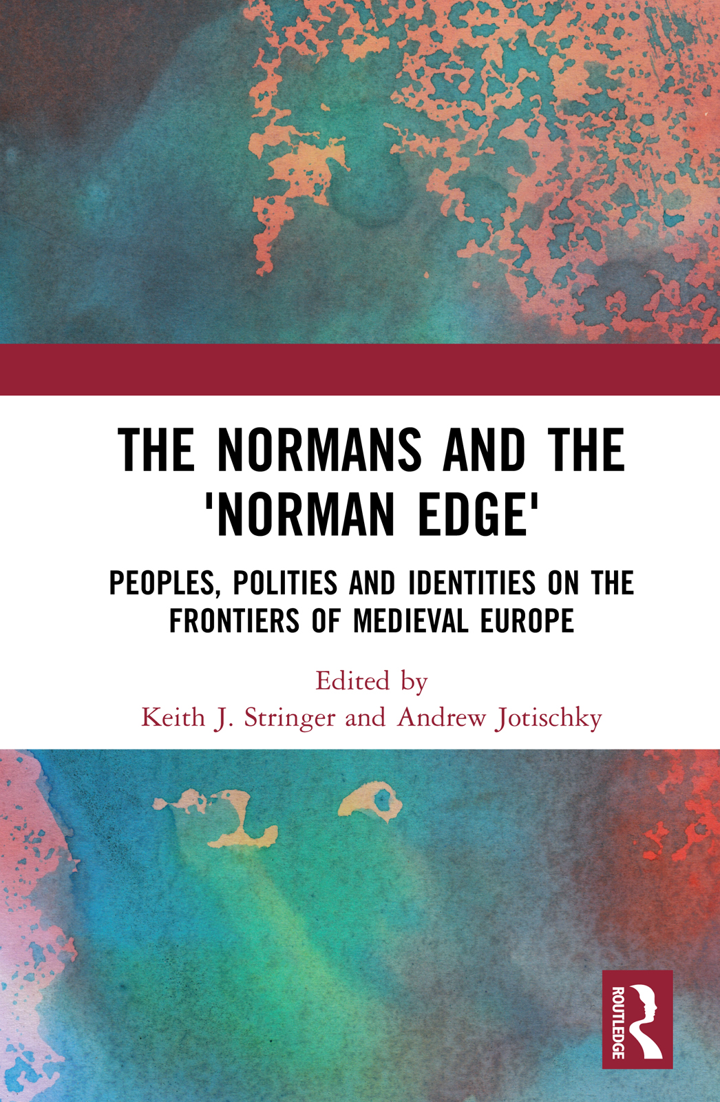 The Normans and the 'Norman Edge': Peoples, Polities and Identities on the Frontiers of Medieval Europe book cover