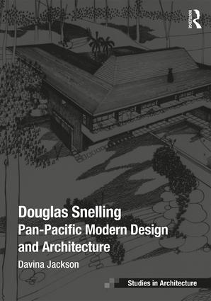 Douglas Snelling: Pan-Pacific Modern Design and Architecture, 1st Edition (Hardback) book cover