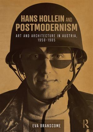 Hans Hollein and Postmodernism: Art and Architecture in Austria, 1958-1985, 1st Edition (Hardback) book cover