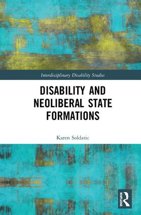 Disability and Neoliberal State Formations: 1st Edition (Hardback) book cover