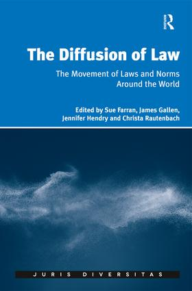 The Diffusion of Law: The Movement of Laws and Norms Around the World, 1st Edition (Hardback) book cover