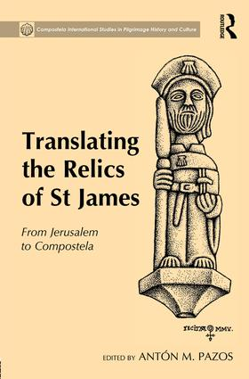 Translating the Relics of St James: From Jerusalem to Compostela book cover