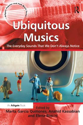 Ubiquitous Musics: The Everyday Sounds That We Don't Always Notice, 1st Edition (Paperback) book cover