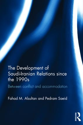 The Development of Saudi-Iranian Relations since the 1990s: Between conflict and accommodation, 1st Edition (Paperback) book cover