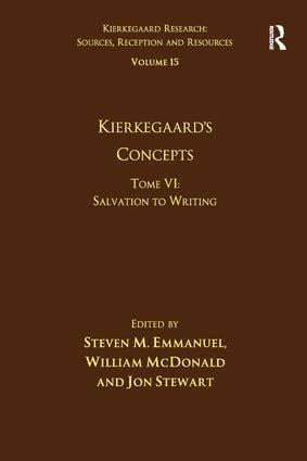 Volume 15, Tome VI: Kierkegaard's Concepts: Salvation to Writing, 1st Edition (Hardback) book cover