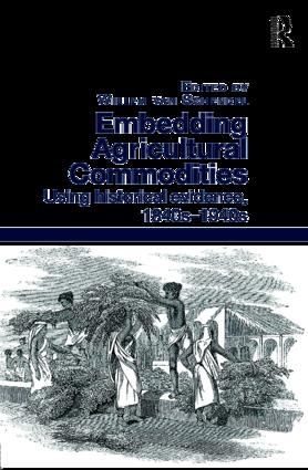 Embedding Agricultural Commodities: Using historical evidence, 1840s–1940s (Hardback) book cover