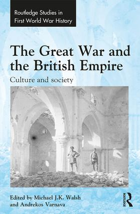 The Great War and the British Empire: Culture and society, 1st Edition (Hardback) book cover