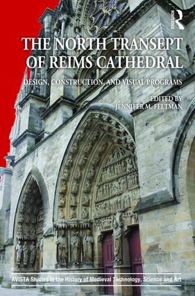 The North Transept of Reims Cathedral: Design, Construction, and Visual Programs (Hardback) book cover