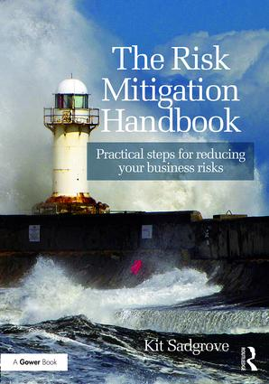 The Risk Mitigation Handbook: Practical steps for reducing your business risks book cover