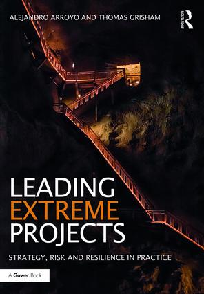 Leading Extreme Projects: Strategy, Risk and Resilience in Practice, 1st Edition (Hardback) book cover
