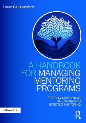 A Handbook for Managing Mentoring Programs: Starting, Supporting and Sustaining, 1st Edition (Hardback) book cover