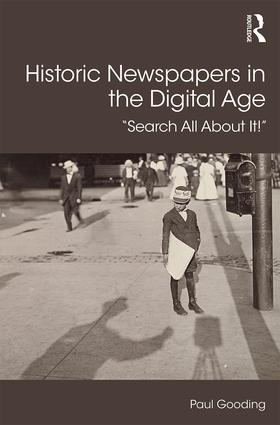 Historic Newspapers in the Digital Age: Search All About It! (Hardback) book cover