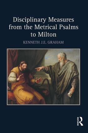 Disciplinary Measures from the Metrical Psalms to Milton: 1st Edition (Hardback) book cover