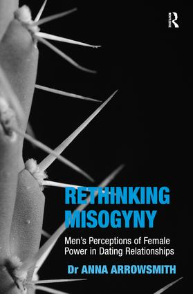 Rethinking Misogyny: Men's Perceptions of Female Power in Dating Relationships (Hardback) book cover