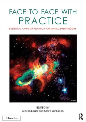 Face to Face with Practice: Existential Forms of Research for Management Inquiry book cover