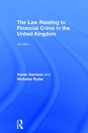 The Law Relating to Financial Crime in the United Kingdom: 2nd Edition (Hardback) book cover