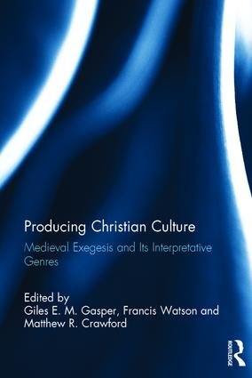 Producing Christian Culture: Medieval Exegesis and Its Interpretative Genres book cover