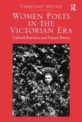 Women Poets in the Victorian Era: Cultural Practices and Nature Poetry (Hardback) book cover