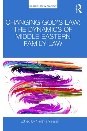 Changing God's Law: The dynamics of Middle Eastern family law, 1st Edition (Hardback) book cover