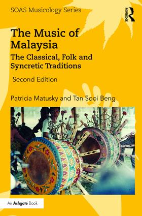 The Music of Malaysia: The Classical, Folk and Syncretic Traditions book cover