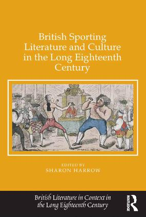 British Sporting Literature and Culture in the Long Eighteenth Century: 1st Edition (Hardback) book cover