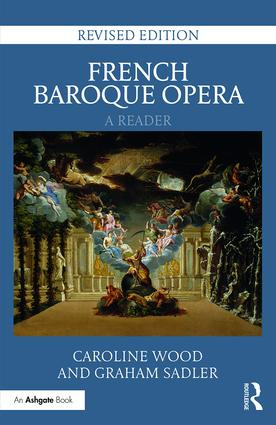 French Baroque Opera: A Reader: Revised Edition, 2nd Edition (Hardback) book cover