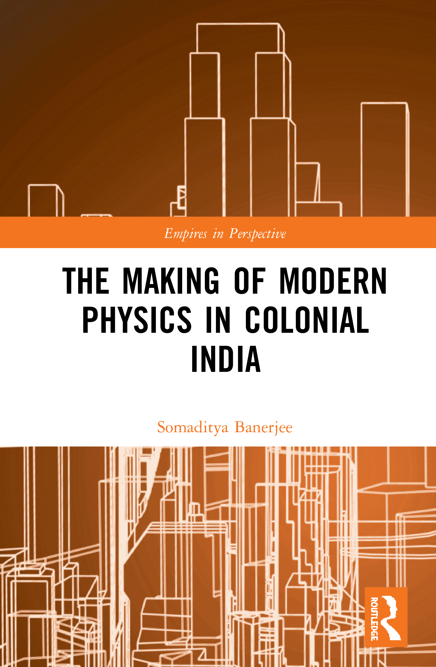 The Making of Modern Physics in Colonial India book cover