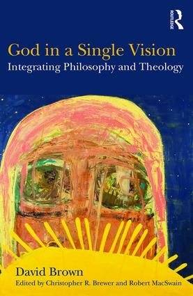 God in a Single Vision: Integrating Philosophy and Theology, 1st Edition (Paperback) book cover
