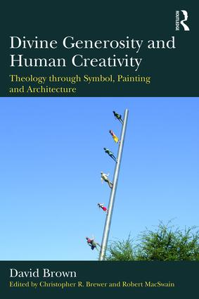 Divine Generosity and Human Creativity: Theology through Symbol, Painting and Architecture (Paperback) book cover