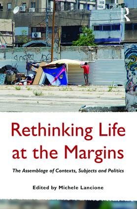 Rethinking Life at the Margins: The Assemblage of Contexts, Subjects, and Politics (Hardback) book cover