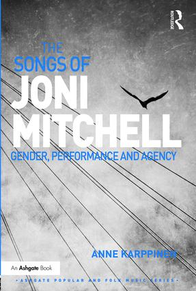 The Songs of Joni Mitchell: Gender, Performance and Agency (Hardback) book cover